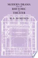 Modern Drama and the Rhetoric of Theater