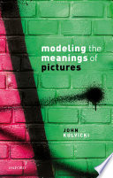 Modeling the Meanings of Pictures