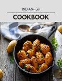 Indian ish Cookbook