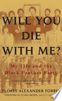 """Will You Die with Me?: My Life and the Black Panther Party"" by Flores Alexander Forbes"