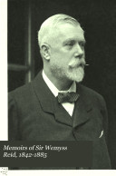 Memoirs of Sir Wemyss Reid, 1842-1885