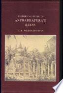 Historical Guide to Anuradhapura s Ruins Book