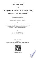 Sketches Of Western North Carolina Illustrating Principally The Revolutionary Period Of Mecklenburg Rowan Lincoln And Adjoining Counties