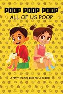 Poop Poop Poop   All of Us Poop Book
