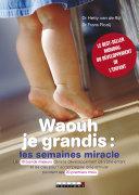 Waouh Je Grandis Les Semaines Miracle [Pdf/ePub] eBook
