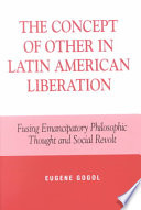 The Concept of Other in Latin American Liberation Book PDF