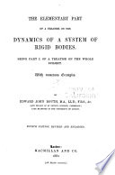 The Elementary Part of A Treatise on the Dynamics of a System of Rigid Bodies  Being Part I of a Treatise on the Whole Subject