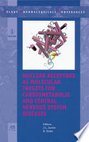 Nuclear Receptors as Molecular Targets for Cardiometabolic and Central Nervous System Diseases Book