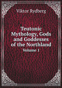 Teutonic Mythology, Gods and Goddesses of the Northland