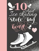 10 And Ice Skating Stole My Heart