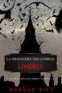 Pdf La Messagère des Ombres: Londres (La Messagère des Ombres – Tome Un) Telecharger