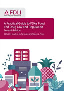 A Practical Guide to FDA s Food and Drug Law and Regulation  Seventh Edition