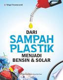 Dari Sampah Plastik Menjadi Bensin Solar