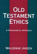 Old Testament Ethics