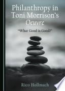 Philanthropy In Toni Morrison S Oeuvre