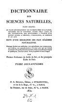 Dictionnaire des sciences naturels, dans lequel on traite methodiquement des differens etres de la nature (etc.) Suivi d'une biographie des plus celebres naturalistes (etc.)