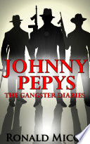 Johnny Pepys  the Gangster Diaries
