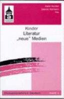 """Kinder, Literatur, """"neue"""" Medien"""