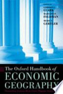 """The Oxford Handbook of Economic Geography"" by Gordon L. Clark, Maryann P. Feldman, Meric S. Gertler, Kate Williams"