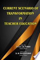 Current Scenario of Transformation in Teacher Education