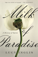 Pdf Milk of Paradise: A History of Opium