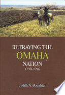 Read Online Betraying the Omaha Nation, 1790-1916 Epub