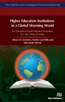 Higher Education Institutions in a Global Warming World  The transition of Higher Education Institutions to a Low Carbon Economy