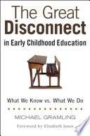 The Great Disconnect in Early Childhood Education