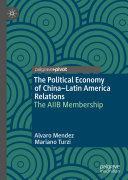 The Political Economy of China   Latin America Relations