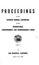 Proceedings of the Biennial Convention   International Longshoremen s and Warehousemen s Union