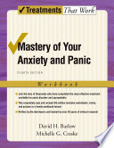 Mastery of Your Anxiety and Panic : Workbook