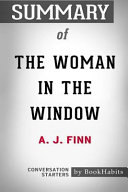 Summary of the Woman in the Window by A  J  Finn  Conversation Starters Book