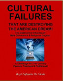 Cultural Failures That Are Destroying the American Dream! - The Destructive Influence of Male Dominance & Religious Dogma!
