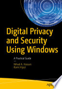 """""""Digital Privacy and Security Using Windows: A Practical Guide"""" by Nihad Hassan, Rami Hijazi"""
