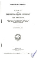 Report Of The Federal Trade Commission To The President With Respect To The Basing Point In The Iron And Steel Industry November 1934