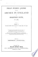 Phillip Stubbes s Anatomy of the Abuses in England in Shakspere s Youth  A D  1583 Book PDF