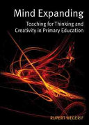 Mind Expanding: Teaching For Thinking And Creativity In Primary Education