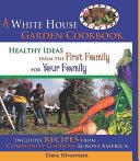 White House Garden Cookbook