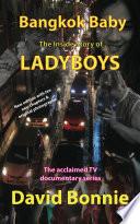 Bangkok Baby   The Inside Story of Ladyboys