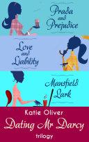 The Dating Mr Darcy Trilogy: Prada and Prejudice / Love and Liability / Mansfield Lark Pdf/ePub eBook