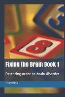 Fixing the Brain