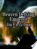 Heaven Defying Emperor