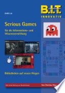 Serious Games für die Informations-und Wissensvermittlung - Bibliotheken auf neuen Wegen