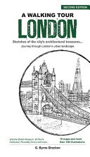 A Walking Tour London  Sketches of the city   s architectural treasures  Second Edition