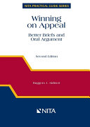 Winning On Appeal: Better Briefs and Oral Argument, Second Edition