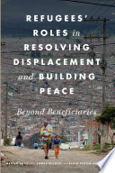 Refugees  Roles in Resolving Displacement and Building Peace