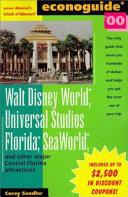 Walt Disney World  Universal Studios Florida  Sea World and Other Major Central Florida Attractions