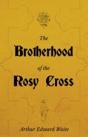 Pdf The Brotherhood of the Rosy Cross - A History of the Rosicrucians Telecharger