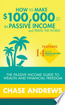 How to Make $100,000 per Year in Passive Income and Travel ...