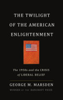 The Twilight of the American Enlightenment